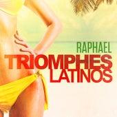 Triomphes latinos: Raphael (Ses plus grands succès) de Raphael