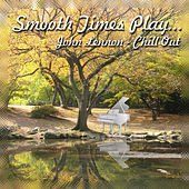 Smooth Times Play John Lennon Chill Out de Smooth Times