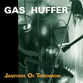 Janitors of Tomorrow by Gas Huffer
