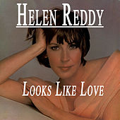 Helen Reddy - Looks Like Love von Helen Reddy