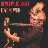 Love Me Wild by Beverly Jo Scott