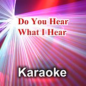 Do You Hear What I Hear (Karaoke Version Originally performed by Carrie Underwood) von Various Artists