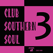 Club Southern Soul 3 by Various Artists