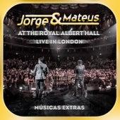 Live In London - At The Royal Albert Hall - Músicas Extras de Jorge & Mateus