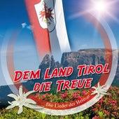 Dem Land Tirol die Treue (Die Lieder der Heimat) de Various Artists