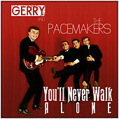 Gerry & The Pacemakers - You'll Never Walk alone de Gerry