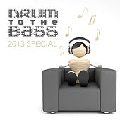 Drum to the Bass 2013 Special by Various Artists