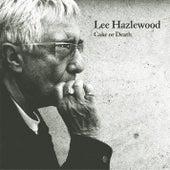 Cake Or Death by Lee Hazlewood