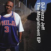 The Magificent EP / For Da Love Of Da Game by DJ Jazzy Jeff