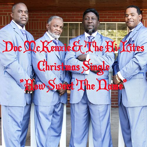 How Sweet the Name - Single by Doc McKenzie