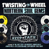 Twisting the Wheel: Northern Soul Gems by Various Artists