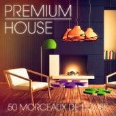 Premium House Music, Vol. 2 (De la house sophistiquée pour les clubbers exigeants) by Various Artists