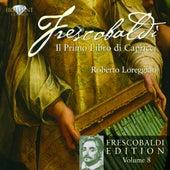 Frescobaldi: Edition Vol. 8, Il primo Libro di Capricci by Roberto Loreggian