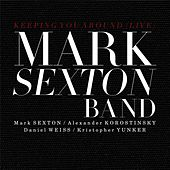 Keeping You Around (Live) by The Mark Sexton Band