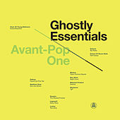 Ghostly Essentials: Avant-Pop One by Various Artists