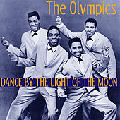 Dance by the Light of the Moon by The Olympics