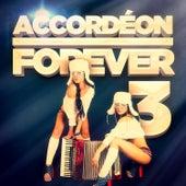 Accordéon Forever, Vol. 3: 100 titres pour les fans d'accordéon de Various Artists