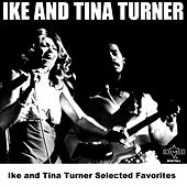 Ike and Tina Turner Selected Favorites by Ike and Tina Turner