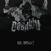 No, Never! by Deadkill