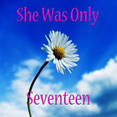 She Was Only Seventeen by Various Artists