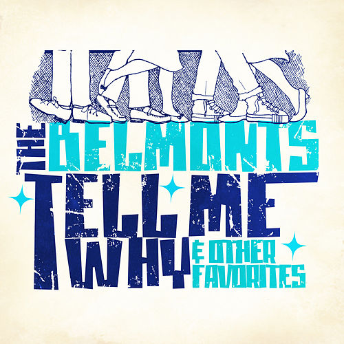 Tell Me Why & Other Favorites by The Belmonts
