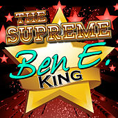The Supreme Ben E. King by Ben E. King