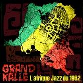L'afrique Jazz du 1962 by Grand Kalle