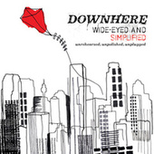 Wide-Eyed and Simplified [Unrehearsed. Unpolished. Unplugged] de Downhere