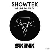 We Like To Party by Showtek