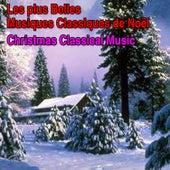 Les plus belles musiques classiques de Noël (Christmas Classical Music) von Various Artists