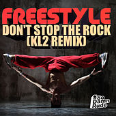 Don't Stop the Rock (Kl2 Remix) by FreeStyle