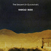 The Serpent (In Quicksilver) von Harold Budd