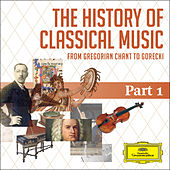 The History Of Classical Music - Part 1 - From Gregorian Chant To C.P.E. Bach di Various Artists
