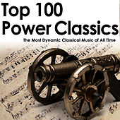 Top 100 Power Classics: The Most Dynamic Classical Music of All Time von Various Artists
