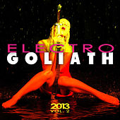Electro Goliath 2013, Vol. 2 by Various Artists
