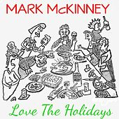 Love the Holidays by Mark McKinney
