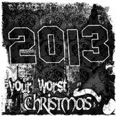 2013 Your Worst Christmas by Dj Overlead