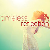 Timeless Reflection - Sounds of Relaxation for a Fresh Start in 2014! de Various Artists