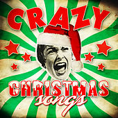 Crazy Christmas Songs by Various Artists