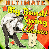 Ultimate Big Band & Swing Classics de Various Artists