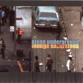 Lounge Excursions by Glenn Underground