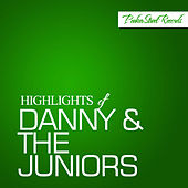 Highlights of Danny & The Juniors von Danny and the Juniors