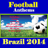 Football Anthems: Brazil 2014 by Various Artists
