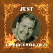 Just Lawrence Welk, Vol. 1 de Lawrence Welk