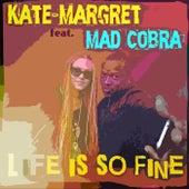 Life Is So Fine (Feat. Mad Cobra) van Kate-Margret