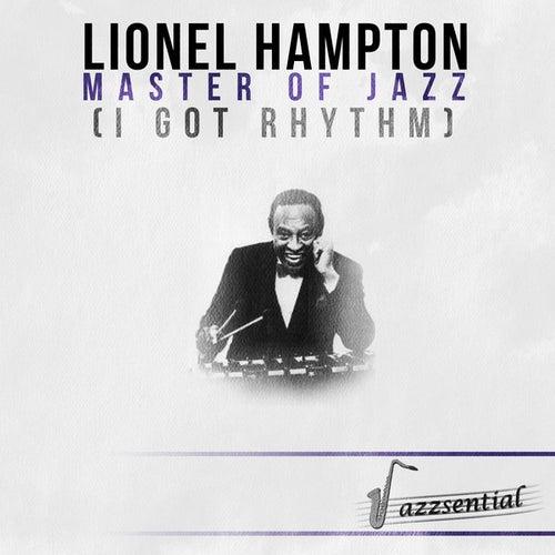 Master of Jazz (I Got Rhythm) [Live] by Lionel Hampton