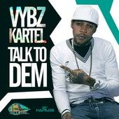 Talk to Dem - Single by VYBZ Kartel