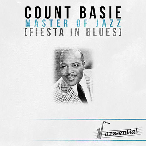 Master of Jazz (Fiesta in Blues) [Live] by Count Basie