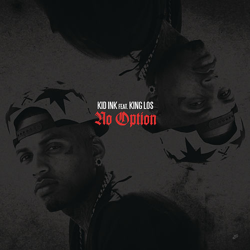 No Option by Kid Ink