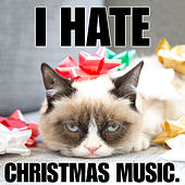 I Hate Christmas Music de Various Artists